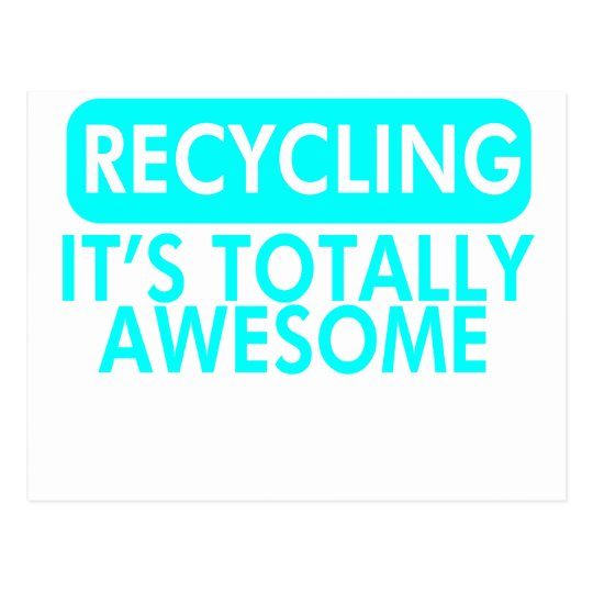 Recycling, It's awesome (Cyan) Postcard