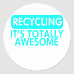 Recycling, It's awesome (Cyan) Round Stickers