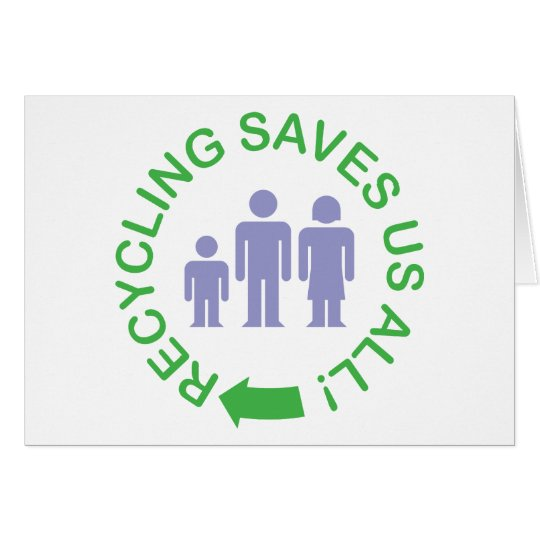 Recycling Saves Us All Card