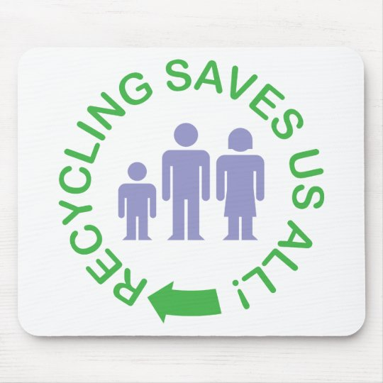 Recycling Saves Us All Mouse Pad