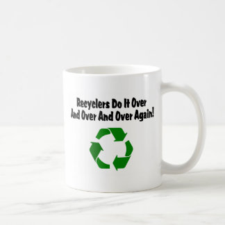 Recylcers Do It Over And Over And Over Again Classic White Coffee Mug