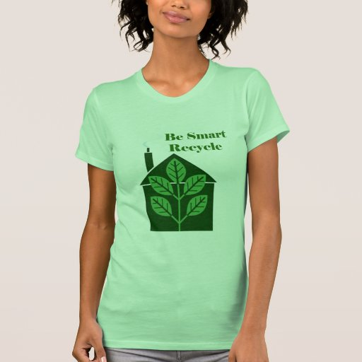 Recyle Be Smart Environmental Issues Tee Shirt
