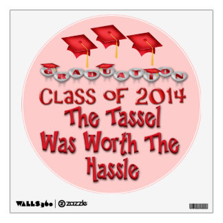 Red 2014 Tassel Worth The Hassle Rnd Wall Decal