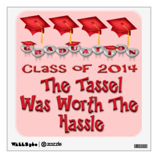 Red 2014 Tassel Worth The Hassle Sqr Wall Decal