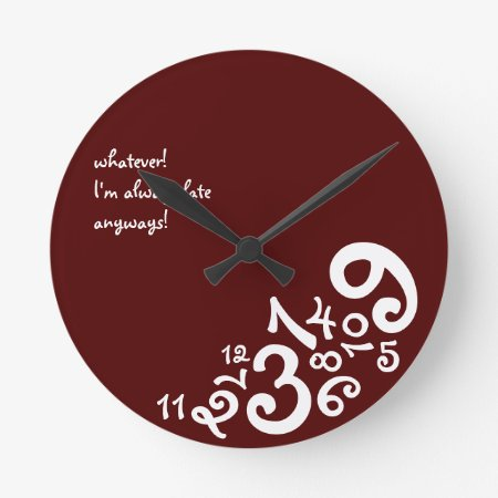 Red Always Late : Circle Wall Clock