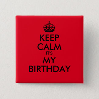 Red and Black Keep Calm It's My Birthday Pinback Button