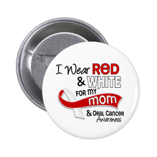 Red and White For My Mom 42 Oral Cancer Pinback Button