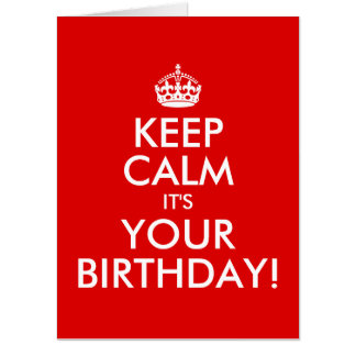 RED AND WHITE KEEP CALM IT'S YOUR BIRTHDAY! CARD