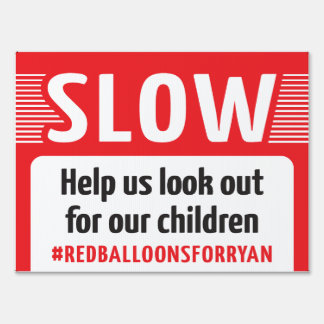 Red Balloons For Ryan - Slow Yard Sign