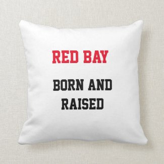 Red Bay Born and Raised Throw Pillow