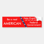 Red, Be a Real, AMERICAN, Help Overthrow an, Ou... Car Bumper Sticker