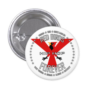 RED BIRDS FOREVER - 7 STATES HIP HOP PINBACK BUTTON