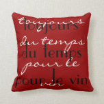 """Red Black  """"Always time for some wine"""" French word Pillow"""