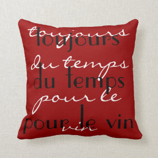 """Red Black  """"Always time for some wine"""" French word Throw Pillow"""