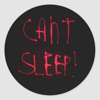 RED BLACK CANT SLEEP FRUSTRATED INSOMNIA HEALTH RE CLASSIC ROUND STICKER