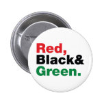 Red, Black & Green. Button