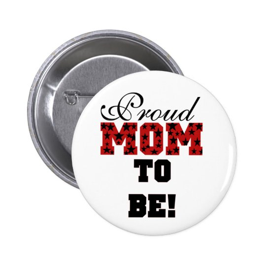 Red/Black Star Text Proud Mom to Be Pinback Button