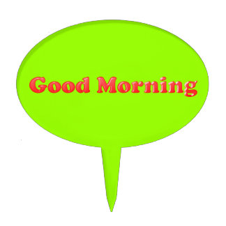 RED BROWN GOOD MORNING TEXT SAYING COMMENT EXPRESS OVAL CAKE PICKS