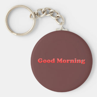RED BROWN GOOD MORNING TEXT SAYING COMMENT EXPRESS KEYCHAIN