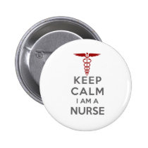 Red Caduceus Keep Calm I am a Nurse Pinback Button