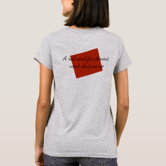 Red Card for Dissent Won't Shut Me Up Persist T-Shirt
