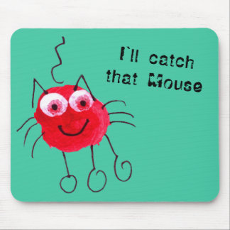 Red Cat Funny Turquoise I`ll catch that Mouse Mouse Pad
