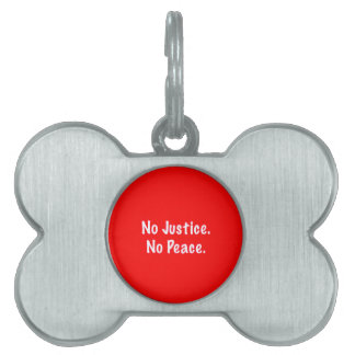 RED CAUSES NO JUSTICE NO PEACE MOTIVATIONAL QUOTES PET ID TAG