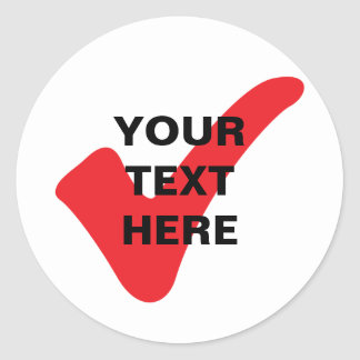 Red check mark with custom text classic round sticker