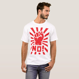"""Red clenched fist with rays and """"NO!"""" word. T-Shirt"""