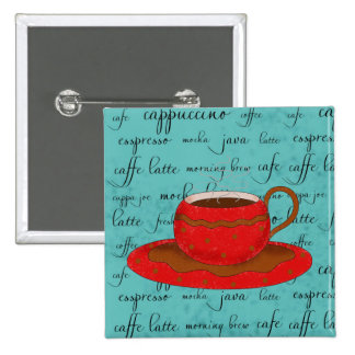 Red Coffee Cup Art on  Turquoise Script Words Pinback Button