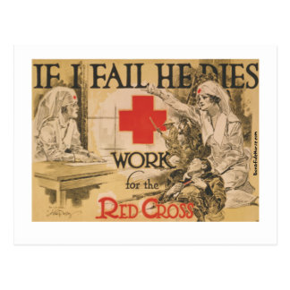 Red Cross Poster - If I Fail He Dies Postcard