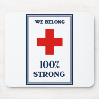 Red Cross -- We Belong 100% Strong Mouse Pad
