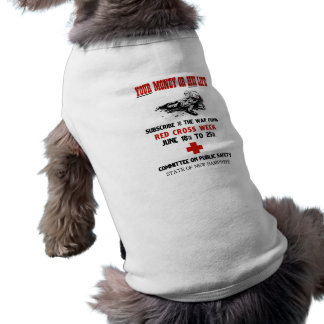 Red Cross Week -- Your Money Or His Life Doggie T Shirt