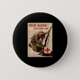 Red Cross Your Blood Can Save Him Button