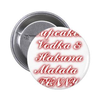 Red Cupcakes Vodka  Hakuna Matata FUNNY. Pinback Button