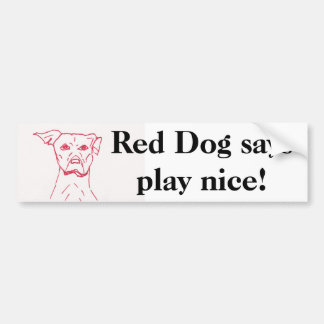 Red Dogs Says Car Bumper Sticker