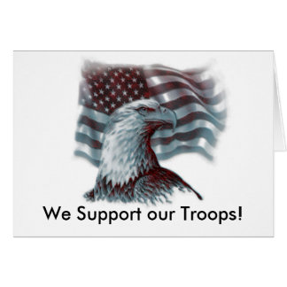 Red Eagle - Patriotic, We Support our Troops! Card
