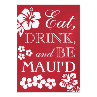 Red Eat Drink and Be Maui'd Wedding Invitations