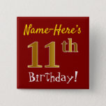 [ Thumbnail: Red, Faux Gold 11th Birthday, With Custom Name Button ]