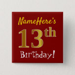[ Thumbnail: Red, Faux Gold 13th Birthday, With Custom Name Button ]