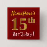 [ Thumbnail: Red, Faux Gold 15th Birthday, With Custom Name Button ]