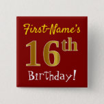 [ Thumbnail: Red, Faux Gold 16th Birthday, With Custom Name Button ]