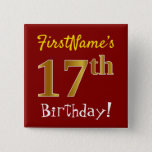 [ Thumbnail: Red, Faux Gold 17th Birthday, With Custom Name Button ]
