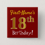 [ Thumbnail: Red, Faux Gold 18th Birthday, With Custom Name Button ]