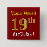 [ Thumbnail: Red, Faux Gold 19th Birthday, With Custom Name Button ]