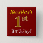 [ Thumbnail: Red, Faux Gold 1st Birthday, With Custom Name Button ]
