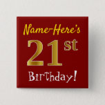 [ Thumbnail: Red, Faux Gold 21st Birthday, With Custom Name Button ]