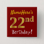 [ Thumbnail: Red, Faux Gold 22nd Birthday, With Custom Name Button ]