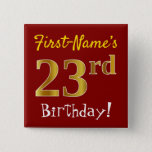 [ Thumbnail: Red, Faux Gold 23rd Birthday, With Custom Name Button ]
