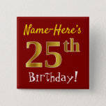 [ Thumbnail: Red, Faux Gold 25th Birthday, With Custom Name Button ]